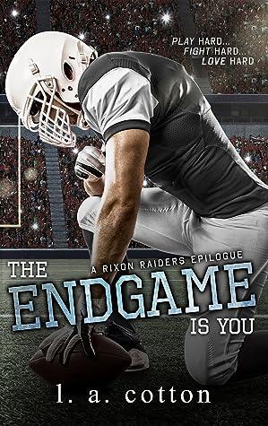 The Endgame Is You (Rixon Raiders, #4)