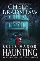 Belle Manor Haunting (Addison Lockhart, #4)
