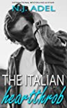 The Italian Heartthrob by N.J. Adel