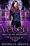 Veiled (House Of Shadows, #1)