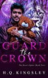 Guard the Crown (The Royal Alphas #2)