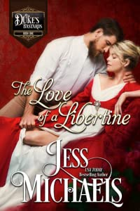 The Love of a Libertine (The Duke's Bastards, #1)