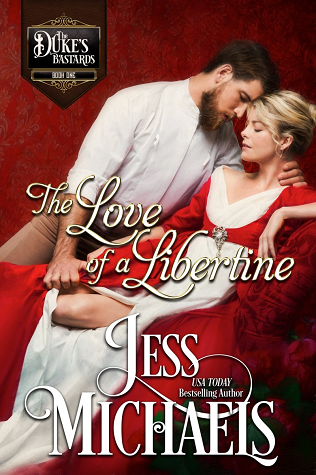 The Love of a Libertine (The Duke's Bastards, #1)