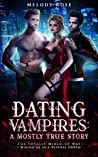 Dating Vampires (The Totally Mixed-Up Way I Wound Up In A Reverse Harem, #1)