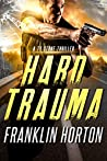 Hard Trauma (Ty Stone Thriller #1)