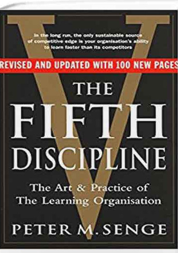 The Fifth Discipline  The Art & Practice of The Learning Organization (1994, Doubleday Business)