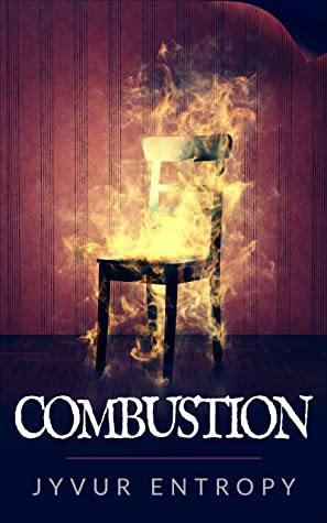 Combustion by Jyvur Entropy