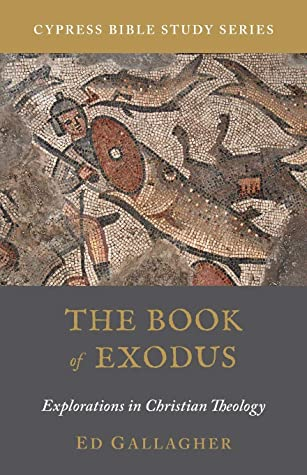 The Book of Exodus: Explorations in Christian Theology