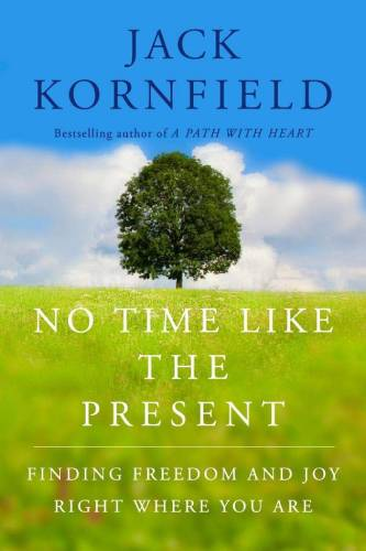 No-Time-Like-the-Present-Finding-Freedom-Love-and-Joy-Right-Where-You-Are