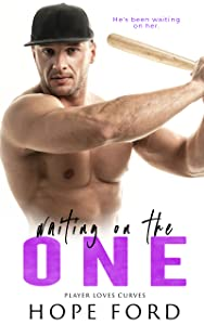 Waiting on the One (Player Loves Curves, #3)