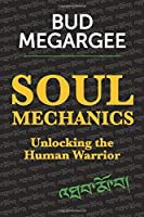 Soul Mechanics: Unlocking the Human Warrior