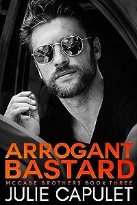 Arrogant Bastard (McCabe Brothers, #3)