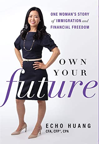 Own Your Future: One Woman's Story of Immigration and Financial Freedom