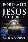 Portraits of Jesus the Christ