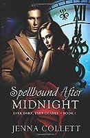 Spellbound After Midnight (Ever Dark, Ever Deadly)