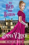 To Bed the Baron (Girls Who Dare #9)