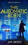 This Automatic Eden (Cortex #2)