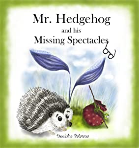 Mr. Hedgehog and His Missing Spectacles
