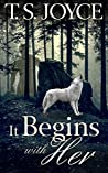 It Begins with Her (Becoming the Wolf, #4)