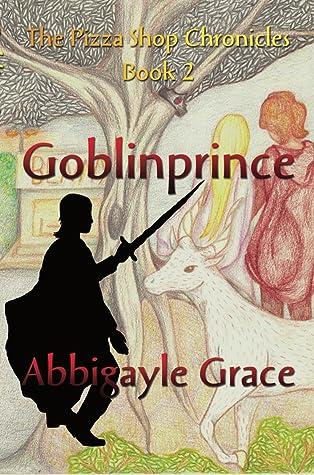 Goblinprince (The Pizza Shop Chronicles #2)