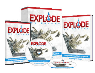 Explode My Payday - A Money Making Program by Meaghan Harper