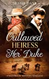An Outlawed Heiress & Her Duke (Time Travel, #3) pdf book review