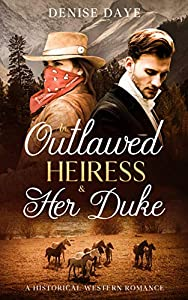 An Outlawed Heiress & Her Duke (Time Travel, #3)