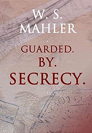 Guarded By Secrecy (Otto Schmidt-Toledano, #1)