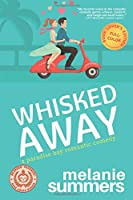 Whisked Away: Full-color Book Lover's Edition (A Paradise Bay Romantic Comedy)