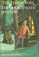 The Short-Wave Mystery (Hardy Boys, #24)