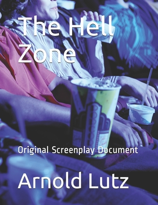 The Hell Zone: Original Screenplay Document