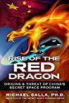 Rise of the Red Dragon: Origins & Threat of China's Secret Space Program (The Secret Space Programs, #5)