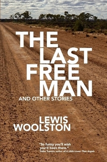 The Last Free Man and Other Stories by Lewis Woolston