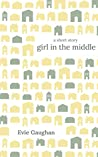 Girl in the Middle: a short story