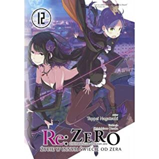 Re Zero Starting Life In Another World Vol 12 By Tappei Nagatsuki