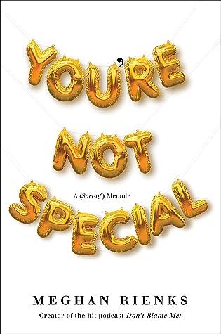 You're Not Special: A (Sort-of) Memoir
