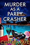 Murder as a Party Crasher