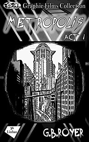 Metropolis Act 1 (Metropolis #1) by G.B. Royer