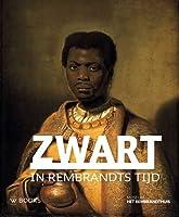 Zwart in Rembrandt's Tijd