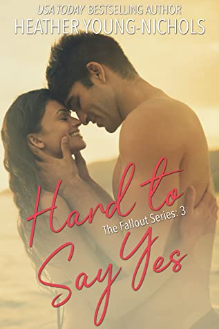 Hard to Say Yes (The Fallout Series 3)