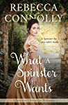 What a Spinster Wants (The Spinster Chronicles, #6)