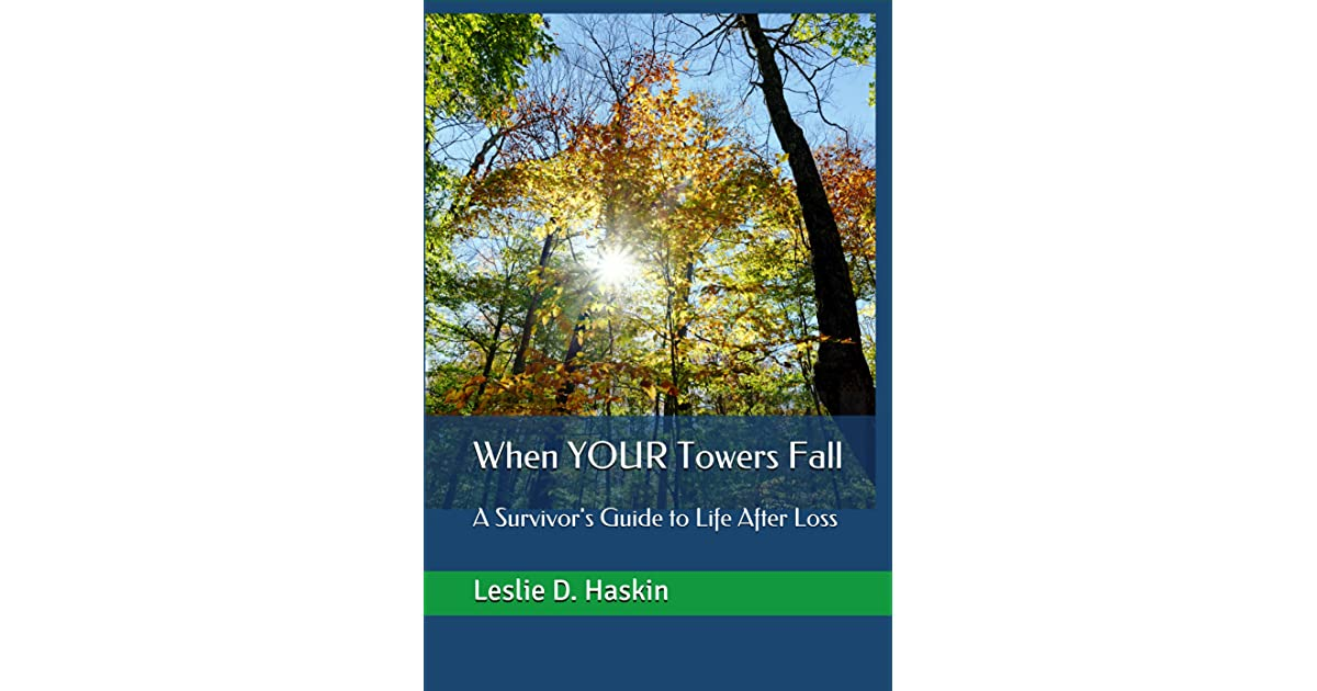 When YOUR Towers Fall by Leslie Haskin