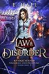 Law & Disorder (RIP Magic Academy Paranormal and Supernatural Prison, #1)