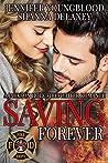 Saving Forever (Jackson Hole Firefighter #6)