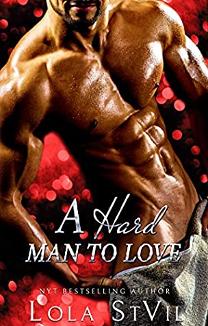 A Hard Man To Love (Nice and Dirty, #2)
