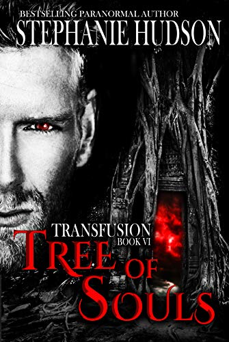 Tree of Souls - Transfusion Saga 6 - Stephanie Hudson