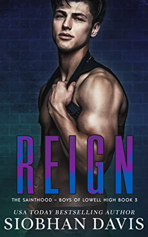 Reign (The Sainthood - Boys of Lowell High, #3)