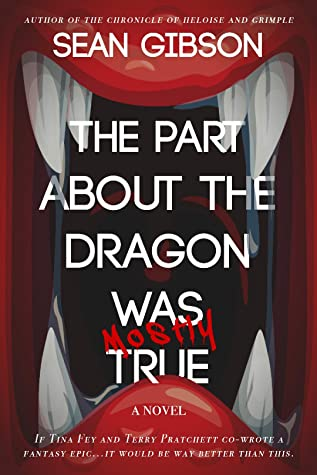 The Part About the Dragon Was (Mostly) True (Heloise the Bard #1)