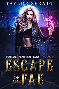 Escape of the Fae (Poison Penitentiary, #1)
