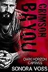 Crimson Bayou (Dark Horizon Captives #1)